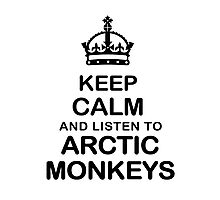 Keep Calm And Listen To Arctic Monkeys Photographic Print
