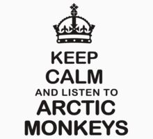 Keep Calm And Listen To Arctic Monkeys by oPac
