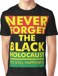 Never Forget the Black/African Holocaust RBG Graphic T-Shirt