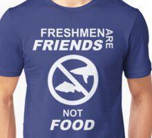 Freshmen Are Friends, Not Food Unisex T-Shirt