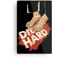 Die Hard .. Suicide Isn't A Way Out ! Metal Print