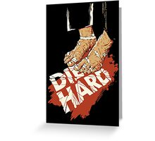 Die Hard .. Suicide Isn't A Way Out ! Greeting Card