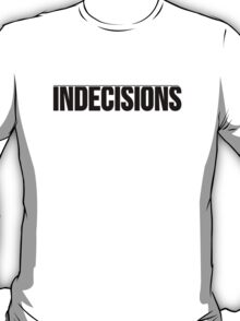 Indecisions Band T-Shirt