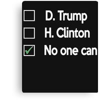 No one Can 2016 presidential campaign- Election 2016 Canvas Print