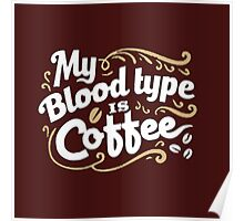 Coffee Blood Type Poster