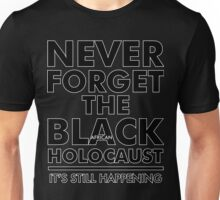 Never Forget the Black/African Holocaust Blackout Unisex T-Shirt