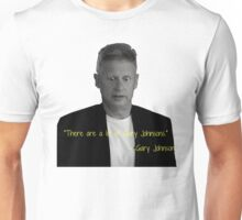 There are a lot of Gary Johnsons Unisex T-Shirt