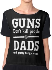 Guns Dad Chiffon Top