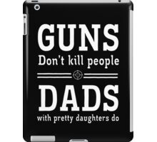 Guns Dad iPad Case/Skin