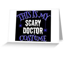 Scary Doctor Costume Greeting Card