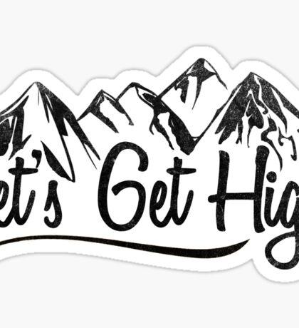 Lets Get High. Sticker