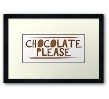Chocolate please Framed Print