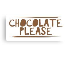 Chocolate please Canvas Print