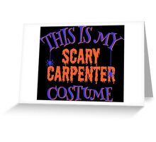 Scary Carpenter Costume Greeting Card