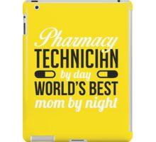 Pharmacy by day - world's best mom by night! iPad Case/Skin