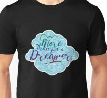 More than just a dreamer  Unisex T-Shirt