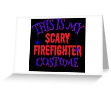 Scary Firefighter Costume Greeting Card
