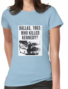 WHO KILLED KENNEDY? Womens Fitted T-Shirt