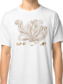 Cup Of Joy // Coffee Cup Hand Drawn #redbubble #trending Classic T-Shirt