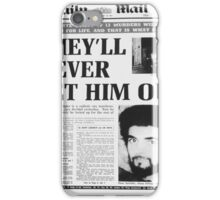 THEY'LL NEVER LET HIM OUT. iPhone Case/Skin