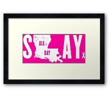 Think Pink Slay All Day Framed Print