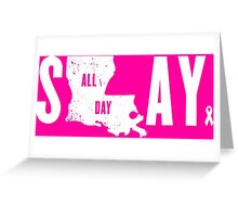 Think Pink Slay All Day Greeting Card