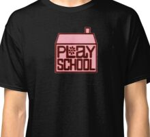 Play School Classic T-Shirt