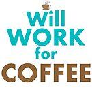 Will work for coffee by IamJane--