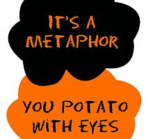 TFIOS/OITNB It's a metaphor you potato with eyes (orange and black) by Connie Yu