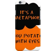 TFIOS/OITNB It's a metaphor you potato with eyes (orange and black) iPhone Case/Skin