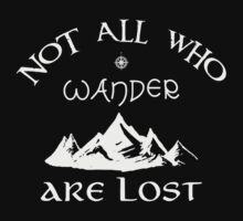 Not All Who Wander Are Lost  Kids Tee