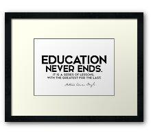 education never ends - arthur conan doyle Framed Print