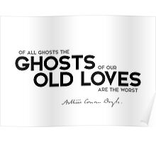 ghosts of our old loves - arthur conan doyle Poster