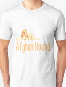 Lifes Just Better With An Afghan Hound Unisex T-Shirt