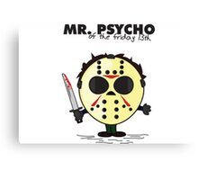 Mister Psycho Canvas Print