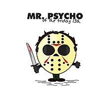 Mister Psycho Photographic Print