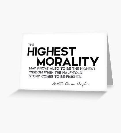 highest morality, highest wisdom - arthur conan doyle Greeting Card