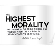 highest morality, highest wisdom - arthur conan doyle Poster