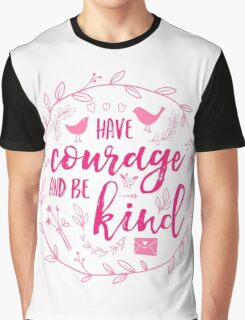 Have Courage and Be Kind Typography Raspberry Pink Graphic T-Shirt