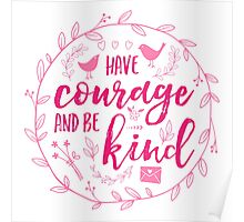 Have Courage and Be Kind Typography Raspberry Pink Poster