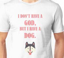 Atheist Dog Owner Unisex T-Shirt