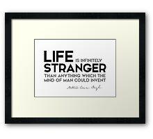 life is infinitely stranger - arthur conan doyle Framed Print