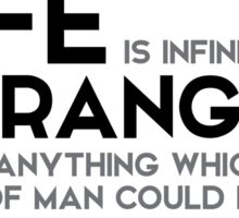life is infinitely stranger - arthur conan doyle Sticker