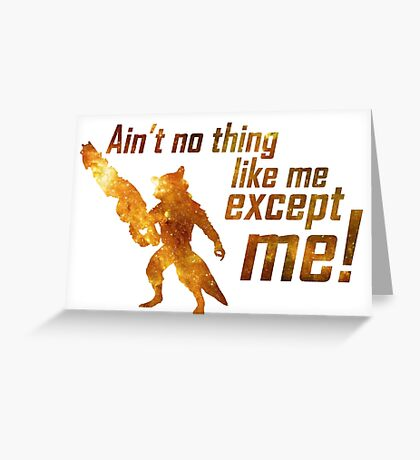 Ain't No Thing Like Me Greeting Card