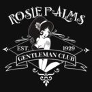 Rosie Palms Gentleman Club by simonbreeze