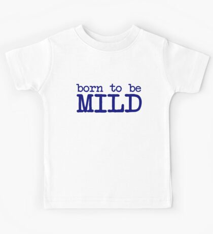 Born to be mild Kids Clothes