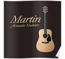 Martin acoustic guitars Poster