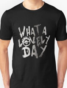 What A Lovely Day - Mad Max Unisex T-Shirt