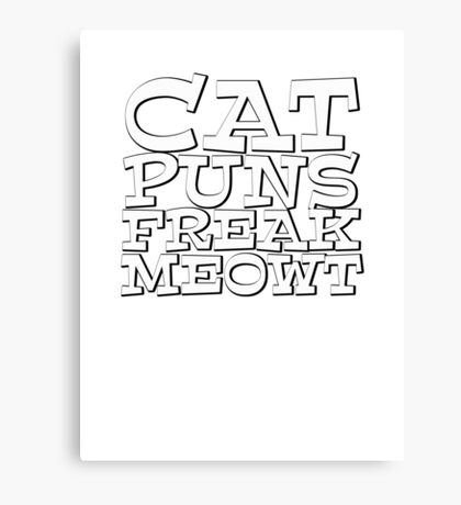 Cat puns freak meowt Canvas Print