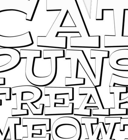 Cat puns freak meowt Sticker
